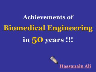 Achievements of Biomedical Engineering in 50 years !!!