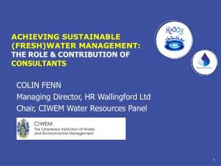 ACHIEVING SUSTAINABLE (FRESH)WATER MANAGEMENT: THE ROLE & CONTRIBUTION OF  CONSULTANTS