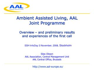 Ambient Assisted Living, AAL  Joint Programme   Overview   and preliminary results  and experiences of the first call