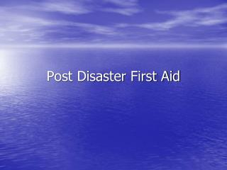 Post Disaster First Aid