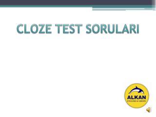 CLOZE TEST SORULARI