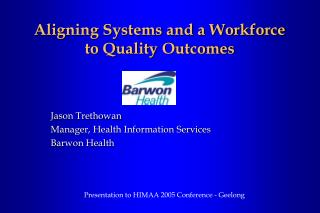 Aligning Systems and a Workforce to Quality Outcomes