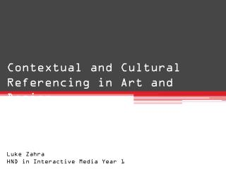 Contextual and Cultural Referencing in Art and Design