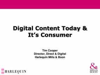 Digital Content Today & It's Consumer