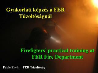 Gyakorlati képzés a FER Tűzoltóságnál