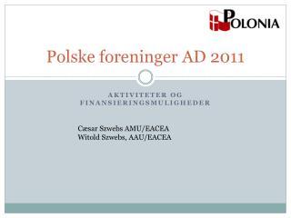 Polske foreninger AD 2011