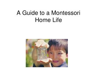 A Guide to a Montessori Home Life