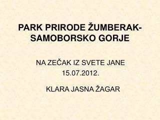 PARK PRIRODE ŽUMBERAK-SAMOBORSKO GORJE