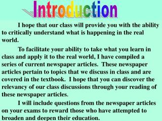 I hope that our class will provide you with the ability to critically understand what is happening in the real world.