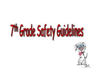 7 th  Grade Safety Guidelines