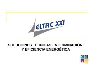SOLUCIONES TÉCNICAS EN ILUMINACIÓN  Y EFICIENCIA ENERGÉTICA