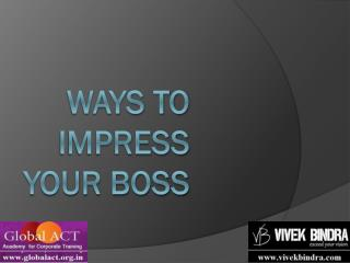 Ways To Impress Your Boss
