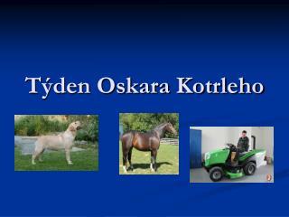 Týden Oskara Kotrleho