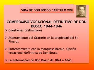 COMPROMISO VOCACIONAL DEFINITIVO DE DON BOSCO 1844-1846 Cuestiones  preliminares