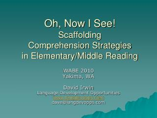 Oh, Now I See!  Scaffolding  Comprehension Strategies  in Elementary/Middle Reading
