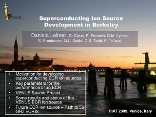 Superconducting Ion Source Development in Berkeley