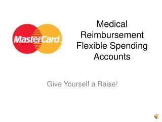 Medical Reimbursement  Flexible Spending Accounts