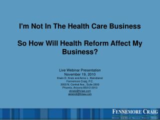 I'm Not In The Health Care Business So How Will Health Reform Affect My Business?