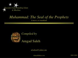 Muhammad: The Seal of the Prophets A mercy to mankind
