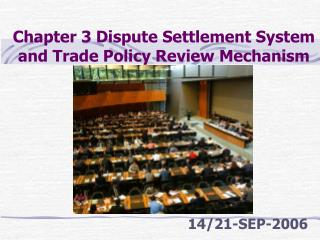 Chapter 3 Dispute Settlement System and Trade Policy Review Mechanism
