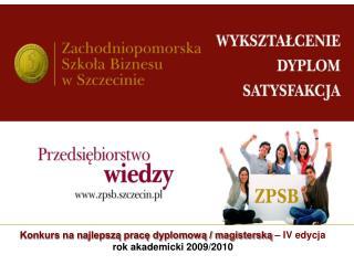 Konkurs na najlepszą pracę dyplomową / magisterską  – IV edycja rok akademicki 2009/2010