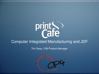 Computer Integrated Manufacturing and JDF