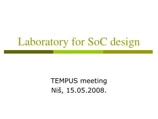 Laboratory for SoC design