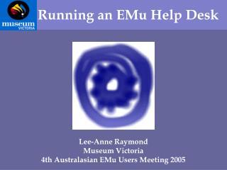 Running an EMu Help Desk