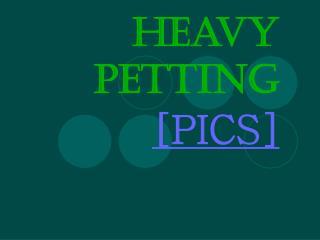 Heavy Petting [PICS]