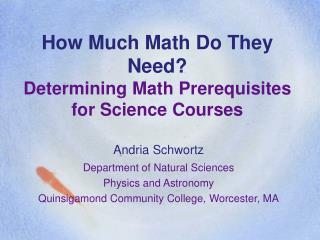 How Much Math Do They Need  Determining Math Prerequisites for Science Courses
