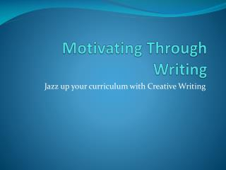 Motivating Through Writing