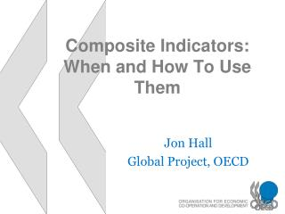Composite Indicators: When and How To Use Them
