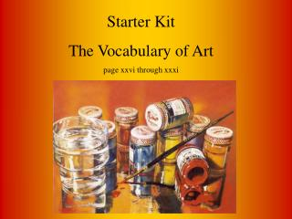 Starter Kit The Vocabulary of Art page xxvi through xxxi