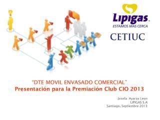 """""""DTE MOVIL ENVASADO COMERCIAL"""" Presentación para la Premiación Club CIO 2013"""