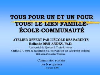 TOUS POUR UN ET UN POUR TOUS LE LIEN FAMILLE- COLE-COMMUNAUT