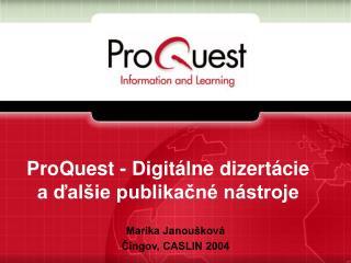 ProQuest - Digitálne dizertácie a ďalšie publikačné nástroje
