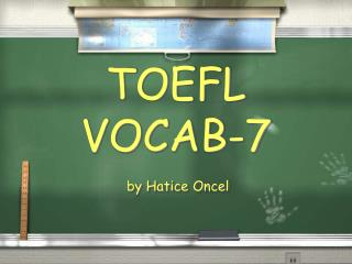 TOEFL VOCAB-7