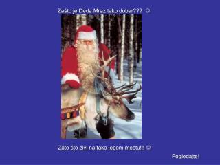 Zašto je Deda Mraz tako dobar???   