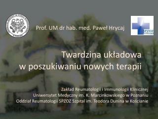 Prof. UM dr hab. med. Paweł Hrycaj