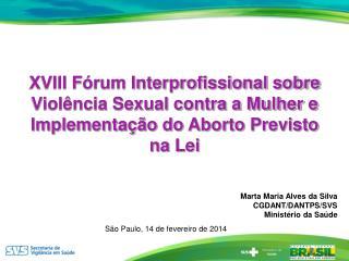 Marta Maria Alves da Silva CGDANT/DANTPS/SVS Ministério da Saúde