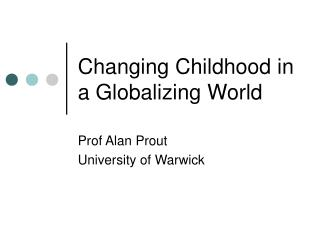 Changing Childhood in a Globalizing World
