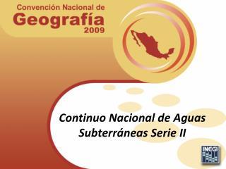 Continuo Nacional de Aguas Subterráneas Serie II