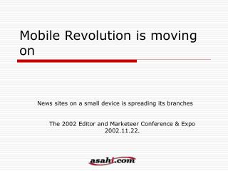 Mobile Revolution is moving on