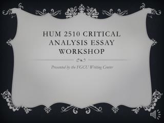 HUM 2510 Critical Analysis Essay Workshop