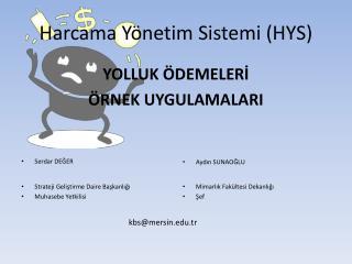 Harcama Yönetim Sistemi (HYS)