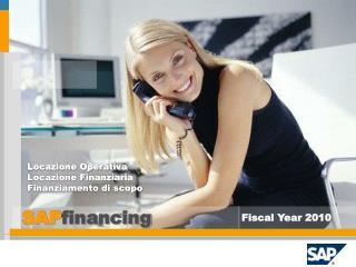 Locazione Operativa Locazione Finanziaria Finanziamento di scopo