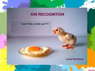 KIN RECOGNITION