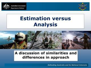 Estimation versus Analysis
