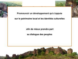 Promouvoir un développement qui s'appuie  sur le patrimoine local et les identités culturelles