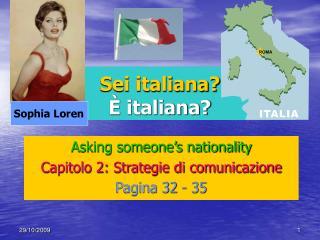Sei italiana? È italiana?